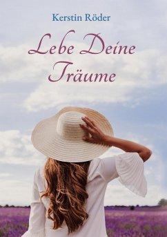 Lebe Deine Träume (eBook, ePUB)