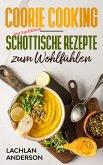 Coorie Cooking - Schottische Rezepte zum Wohlfühlen (eBook, ePUB)