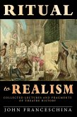 Ritual to Realism: Collected Lectures and Fragments of Theatre History (eBook, ePUB)