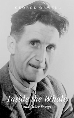 Inside the Whale and Other Essays (eBook, ePUB) - Orwell, George