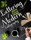 Lettering and Modern Calligraphy: Calligraphy Practice Book - A Hand Lettering Workbook with Beautiful Designs, Techniques and Practice Pages. Include
