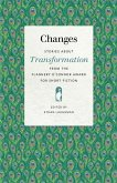 Changes: Stories about Transformation from the Flannery O'Connor Award for Short Fiction