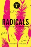 Radicals, Volume 1: Fiction, Poetry, and Drama, 1: Audacious Writings by American Women, 1830-1930