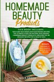 Homemade Beauty Products: This Book Includes: Skin Care Face Masks and Soap Making Recipes. The Ultimate Guide for Natural and Organic Homemade