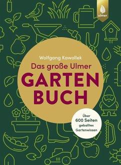 Das große Ulmer Gartenbuch. Über 600 Seiten geballtes Gartenwissen (eBook, PDF) - Kawollek, Wolfgang