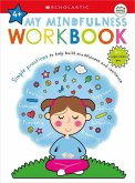 My Mindfulness Workbook: Scholastic Early Learners (My Growth Mindset): A Book of Practices