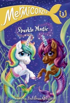 Mermicorns 1: Sparkle Magic - Bardhan-Quallen, Sudipta