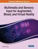 Multimedia and Sensory Input for Augmented, Mixed, and Virtual Reality