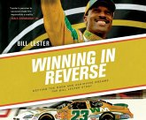 Winning in Reverse: Defying the Odds and Achieving Dreams: The Bill Lester Story