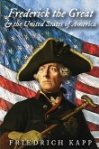 Frederick the Great and the United States of America