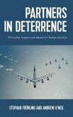 Partners in Deterrence: Us Nuclear Weapons and Alliances in Europe and Asia