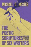 The Poetic Scriptures of Six Writers: God's Word in Rhythm and Rhyme