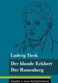 Der blonde Eckbert / Der Runenberg
