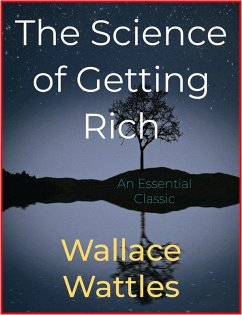 The Science of Getting Rich (eBook, ePUB) - Wattles, Wallace