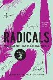 Radicals, Volume 2: Memoir, Essays, and Oratory, 2: Audacious Writings by American Women, 1830-1930