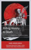 Riding History to Death: Confessions of a Battered Rider