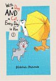 With a Dog and a Cat, Every Day Is Fun, Volume 5