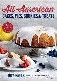 All-American Cakes, Pies, Cookies & Treats: 60 Simple & Traditional Sweets