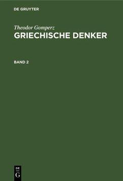 Theodor Gomperz: Griechische Denker. Band 2 (eBook, PDF) - Gomperz, Theodor