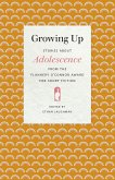 Growing Up: Stories about Adolescence from the Flannery O'Connor Award for Short Fiction