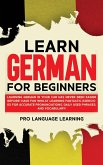 Learn German for Beginners: Learning German in Your Car Has Never Been Easier Before! Have Fun Whilst Learning Fantastic Exercises for Accurate Pr