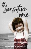 The Sensitive One: A Memoir