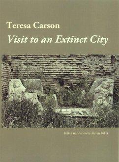 Visit to an Extinct City - Carson, Teresa