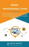 Java Professional Guide: Learn The Secrets Of Java, Pass The Exam And Earn The Most Important World Wide Certification. Real Practice Test With