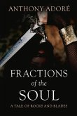 Fractions of the Soul: A Tale of Rocks and Blades