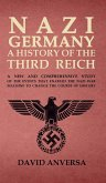 Nazi Germany a History of the Third Reich: A new and comprehensive study of the events that enabled Adolf Hitler and Nazi Germany to change the course