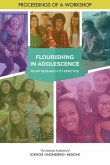 Flourishing in Adolescence: A Virtual Workshop: Proceedings of a Workshop