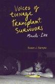 Voices of Teenage Transplant Survivors: Miracle-Like