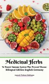 Medicinal Herbs To Boosts Immune System Plus Prevent Disease Bilingual Edition English Germany Hardcover Version