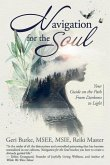 Navigation for the Soul: Your Guide on the Path From Darkness to Light