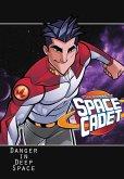 Tom Corbett: Space Cadet: Danger in Deep Space