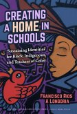 Creating a Home in Schools: Sustaining Identities for Black, Indigenous, and Teachers of Color