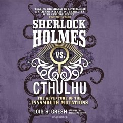 Sherlock Holmes vs. Cthulhu: The Adventure of the Innsmouth Mutations - Gresh, Lois H.