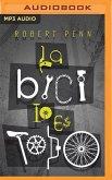 La Bici Lo Es Todo (Narración En Castellano): La Búsqueda de la Felicidad Sobre DOS Ruedas
