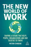 The New World of Work: Shaping a Future That Helps People, Organizations and Our Societies to Thrive
