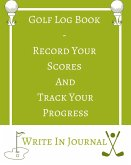 Golf Log Book - Record Your Scores And Track Your Progress - Write In Journal - Green White Field - Abstract Geometric
