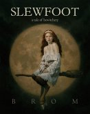 Slewfoot: A Tale of Bewitchery
