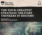The Four Greatest Strategic Military Thinkers in History