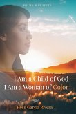 I Am a Child of God I Am a Woman of Color