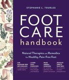 Foot Care Handbook: Natural Therapies and Remedies for Healthy, Pain-Free Feet