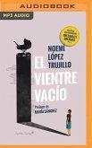 El Vientre Vacío (Narración En Castellano): Relato de Una Generación Precaria Y Sin Hijos