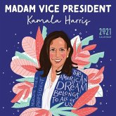 2021 Madam Vice President Kamala Harris Wall Calendar: Inspiration from the First Woman in the White House