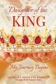 Daughter of the KING: My Journey Begins