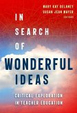 In Search of Wonderful Ideas: Critical Exploration in Teacher Education