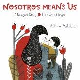 Nosotros Means Us: Un Cuento Bilingüe