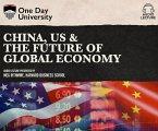 China, Us & the Future of Global Economy